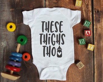 These Thighs Tho Cute Adorable Fun Sayings Unisex Baby Onesie® - Great Baby Shower Gifts