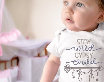 Stay Wild Gypsy Child Cute Adorable Onesie® for the gypsy family - Great Gifts for Baby
