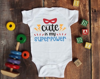 Cute Is My Superpower Funny Adorable Unisex Baby Onesie® - Great Baby Shower Gifts