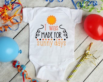 Made For Sunny Days Cute Adorable Unisex Baby Onesie® - Great Baby Shower Gifts