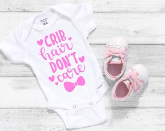 Crib Hair Don't Care Lovely Adorable Baby Girl Onesie® - The Perfect Baby Shower Gift
