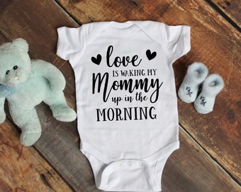Love Is Waking Mommy Up Cute Adorable Unisex Baby Onesie® - Great Baby Shower Gifts
