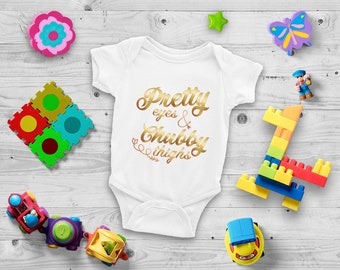 Pretty Eyes Chubby Thighs Adorable Fun Baby Onesie® - Great Gift for New Moms with Cute Chubby Baby Girls