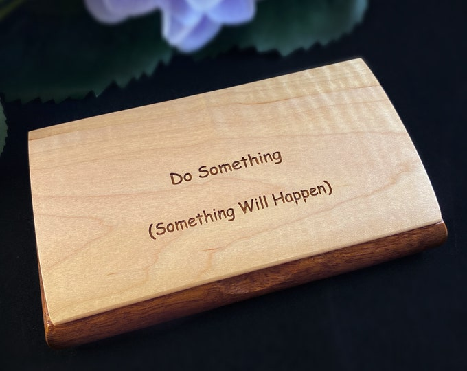 Do Something Quote Box,  Handmade Wooden Box with Curly Maple and Bubinga, Made in USA