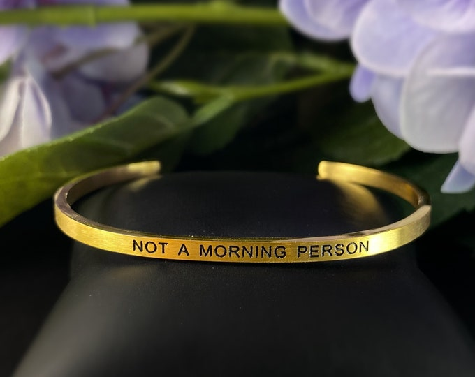 """Skinny Cuff Quote Bracelet, Gold Stacking Bracelet - """"Not a Morning Person"""""""