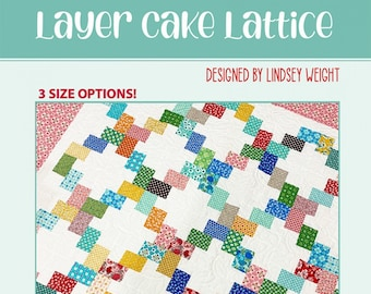 Layer Cake Lattice by Primrose Cottage Quilts