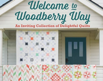 Welcome To Woodberry Way Quilt Book