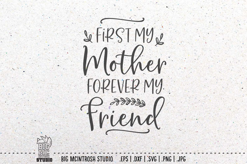 First My Mother Forever My Friend Svg Mom Life Svg Etsy