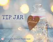 Tip Jar, Healing Souls Boutique, Gratitude, Thank You, Donation, Pay It Forward