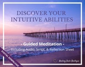 Discover Your INTUITIVE ABILITIES- Guided Meditation Audio, Script, & Reflection Sheet