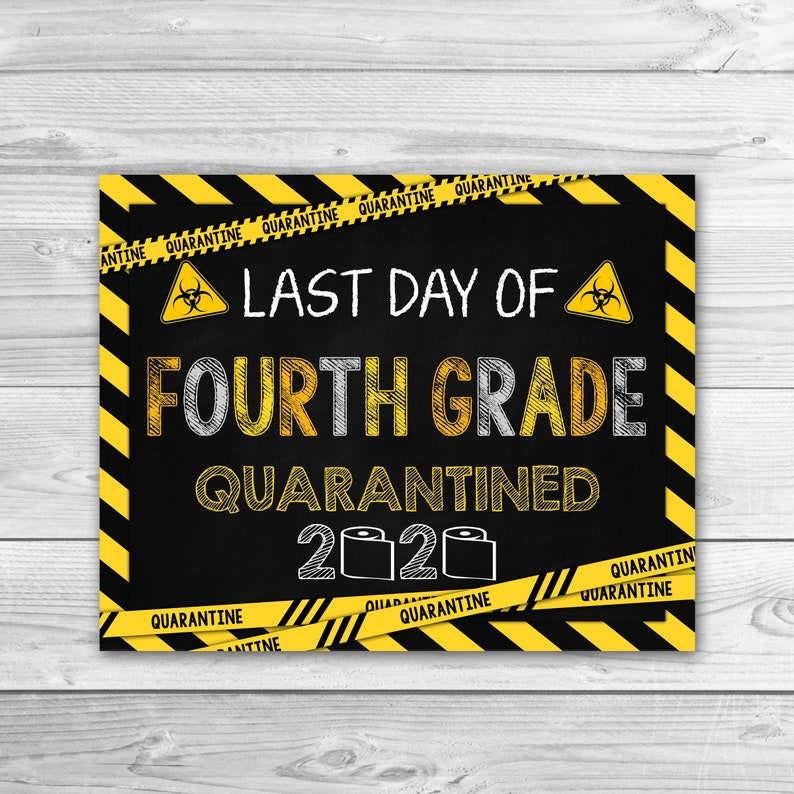Last Day of 4th Grade Sign Quarantine Last Day of Fourth ...