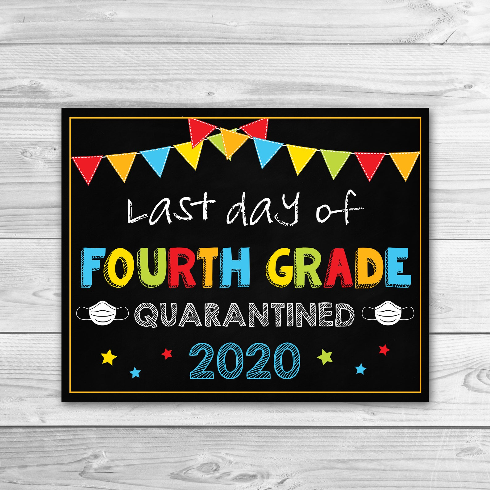 Last Day of Fourth Grade Sign Quarantine Last Day of 4th ...