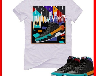 65d2f07ee47c59 Jordan 9 Dream It Do It T-Shirt Sneaker Match Drippin  T Shirt