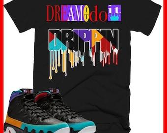 cdbb3b05c427a3 Jordan 9 Dream It Do It T-Shirt Sneaker Match Drippin  T Shirt