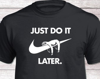 53f5f7b5 Just do it Later Sloth T Shirt