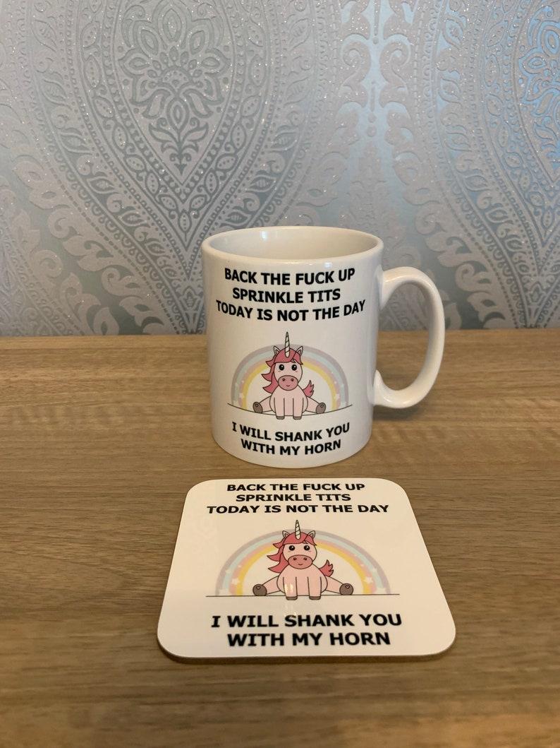 Fucked Up Tits lovely unicorn mug & coaster *back the fuck up sprinkle tits*