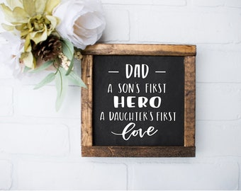 f4d779d9 Dad A Son's First Hero A Daughter's First Love,Father's Day Gift, Dad Gift,  Farmhouse Signs, Rustic Wood Sign,Wood Frame Sign