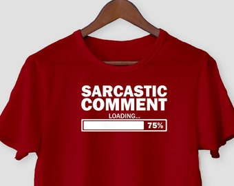 d44f23db Sarcastic Comment Loading T-shirt / Funny Sarcasm Positive Shirt / Ironic  Tee / Funny Present Idea Birthday Gift / Women Men Gifts Unisex