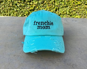 Frenchie Mom Distressed Baseball Hat Adjustable Metal Closure   Dog Lover Mothers Day Gift   Dog Lover Gift