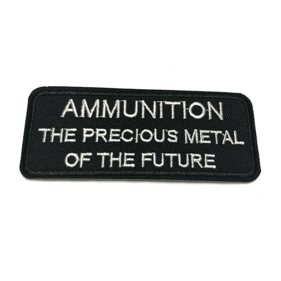 AMMUNITION 4 x 1.75 T Iron-on or Sew-on Morale  Military Embroidered Patch Biker Emblem Tactical Patriotic Series Precious Metal