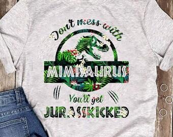 b6700743 Don't mess with mamasaurus , nanasaurus , mimisaurus , grandmasaurus , t-rex  funny shirt , don't mess with jurassickicked funny shirt