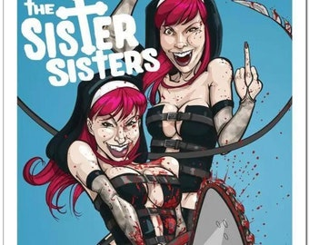 Limited Edition (out of 100) Kill Crazy Nymphos Attack SISTER SISTERS Autographed Wall Poster