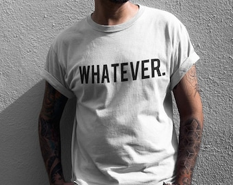 dfaa2f319875c WHATEVER T-shirt | Premium Quality 100% Cotton T-shirt | Fast Worldwide  Delivery !