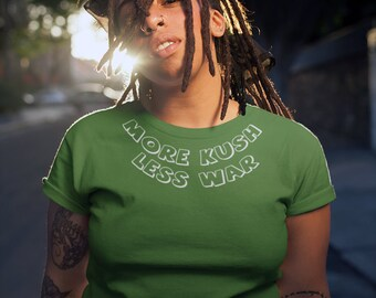 5cad2bce2ef6f2 More Kush Less War T-shirt | Premium Quality 100% Cotton T-shirt | Fast  Worldwide Delivery !!