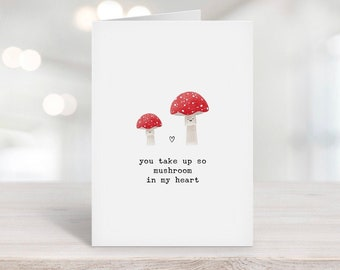You Take Up So Mushroom In My Heart, Anniversary Card, Cute Birthday Gift, Funny Card, For Her, For Him, Husband, Wife, Fiance, Boyfriend