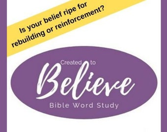 Created to Believe: A Bible Word Study