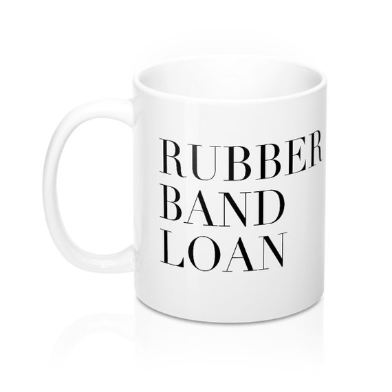 Rubber Band Loan
