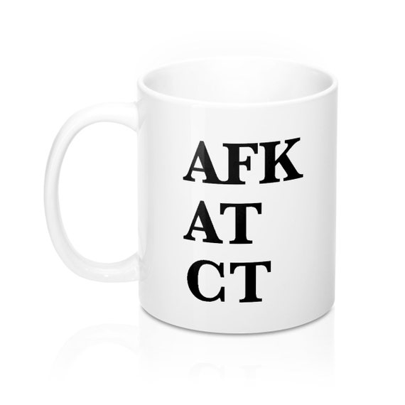 AFK AT CT