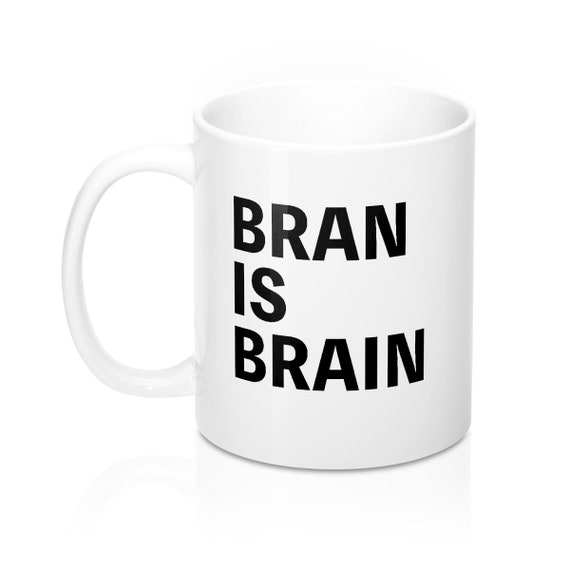 Bran is Brain
