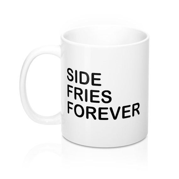 Side Fries Forever
