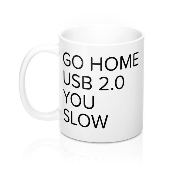 Go Home USB 2.0 You Slow