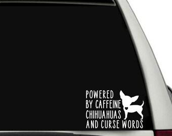Caffeine, Chihuahuas, and Curse Words Car Decal/ Vinyl Sticker