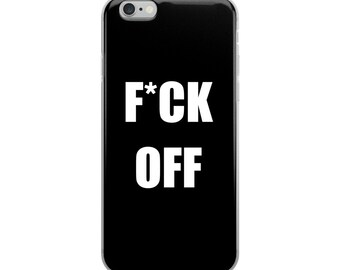 0adc0dfd297 Fuck Off Funny Rude Black iPhone XR Case, black iPhone X case, iPhone 8  case, iPhone 7 case, iPhone 6 case