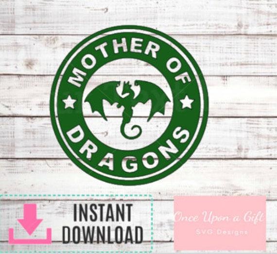 Mother Of Dragons Coffee Mug Logo Svg Digital File Instant Etsy