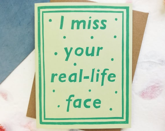 Handprinted linocut I miss your real-life face card - assorted colors