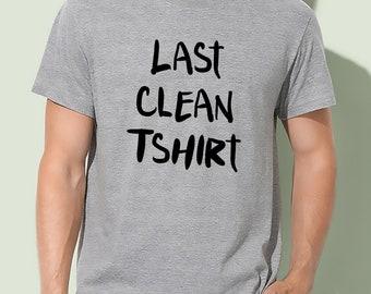 4338e903 Last Clean T-shirt - Unisex Funny tshirt