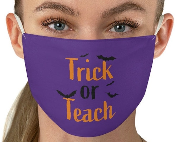 Trick Or Teach FACE MASK HALLOWEEN Face Mask for Teachers - Reusable & Washable Fabric Face Mask - One Size - Funny Halloween Sayings Mask