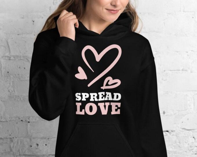 VALENTINE'S HOODIE Spread Love Women's Hooded Sweatshirt or Mens Hoodie for Adults Unisex Hoodie for Adults Spread LOVE Hoodie Sweatshirt