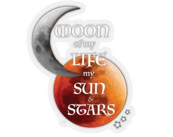 Sun and Moon STICKER Moon of My Life My Sun and Stars Khal & Khaleesi Quote Game of Thrones Gift KissCut Stickers Scrapbooking Stationary