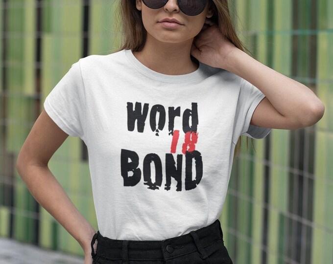 Word is Bond Statement T-SHIRT Top T-Shirt Womens STATEMENT T-Shirt Long Body Top Trendy Urban Summer Clothing Designer Fashion Clothing