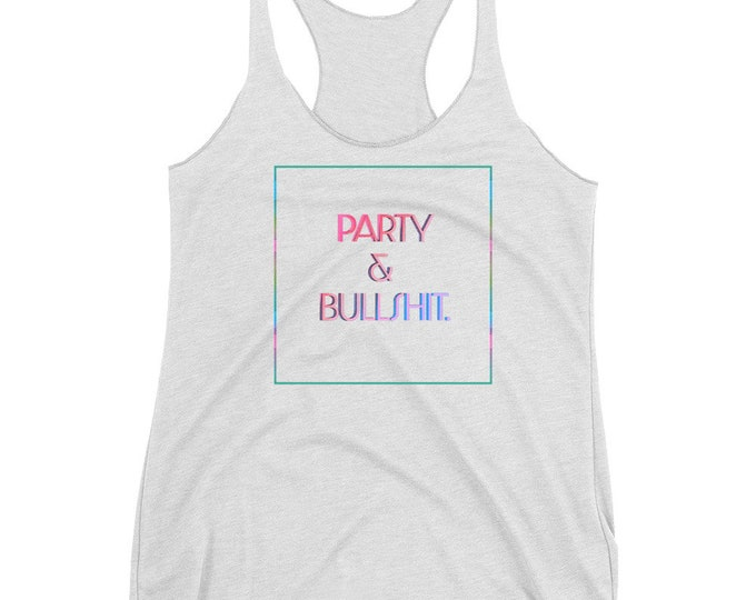 Womens TANK TOP Statement T-Shirt Party & BS Work Out Tank Top Neon Colors on Charcoal Black  Ladies' Triblend Racerback Tank Yoga Tank Top