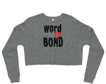Cropped Sweatshirt for Women Funny Statement Clothing Statement Top for Women WORD IS BOND Statement Clothing Womens Crop Sweatshirt Sexy