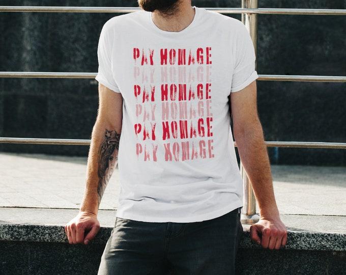 Organic T-Shirt Pay Homage STATEMENT T-Shirt Organic T-Shirt Pay Homage T-SHIRT Organic T-Shirt Trendy T-Shirt Gift for Him
