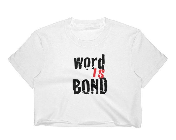 WORD IS BOND Women's Crop Top Womens Statement Clothing Statement T-shirt for Women Yoga Shirt Workout Shirt Sexy T-Shirt Urban Streetwear