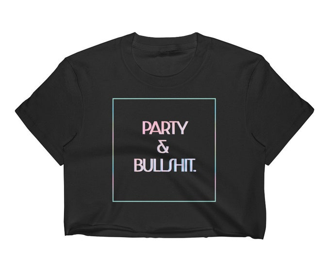 """Cropped T-Shirt Belly SHIRT Biggie """"Party and Bullshit"""" Statement T-Shirt Womens CROP TOP Rave Clothing Sexy T-Shirt Trendy Summer Clothing"""