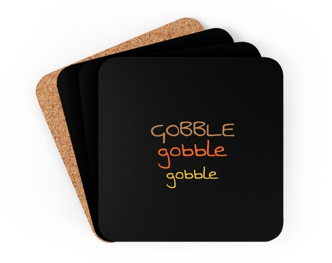 THANKSGIVING COASTERS Set of Four Corkwood Coaster Set for FALL Gobble Gobble Turkey Thanksgiving Decor for Home Entertaining Hostess Gift